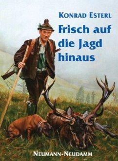 Frisch auf die Jagd hinaus - Esterl, Konrad