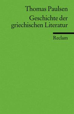 Geschichte der griechischen Literatur - Paulsen, Thomas