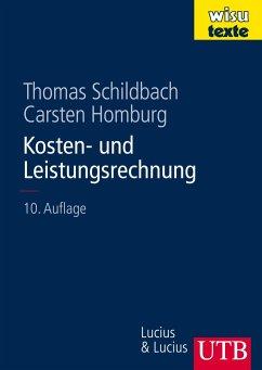 Kosten- und Leistungsrechnung - Schildbach, Thomas; Homburg, Carsten