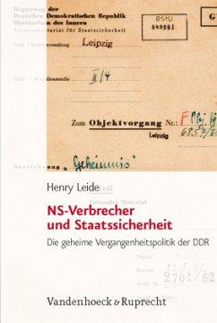 NS-Verbrecher und Staatssicherheit - Leide, Henry