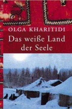 Das weiße Land der Seele - Kharitidi, Olga