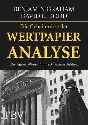 Die Geheimnisse der Wertpapieranalyse - Graham, Benjamin; Dodd, David L.