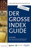 Der große IndexGuide: Die 150 wichtigsten Investment-Märkte im Profil.
