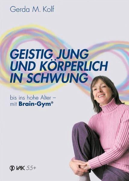 Geistig jung und körperlich in Schwung - Kolf, Gerda M.