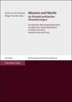 Mission und Macht im Wandel politischer Orientierungen - van der Heyden, Ulrich / Stoecker, Holger (Hgg.)
