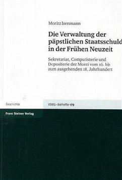 Die Verwaltung der päpstlichen Staatsschuld in der Frühen Neuzeit - Isenmann, Moritz
