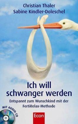 Ich will schwanger werden - Thaler, Christian J.; Kindler-Doleschel, Sabine