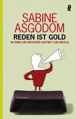 Reden ist Gold - Asgodom, Sabine