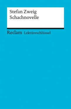 Lektüreschlüssel zu Stefan Zweig: Schachnovelle - Zweig, Stefan