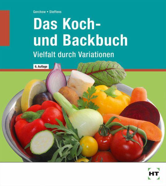 Koch- und Backbuch - Gerchow, Susanne; Steffens, Karin