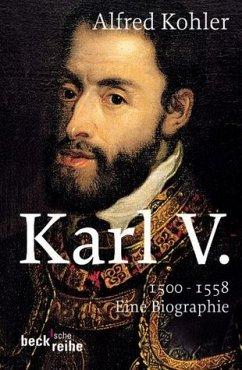 Karl V. 1500-1558 - Kohler, Alfred