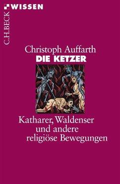 Die Ketzer - Auffarth, Christoph