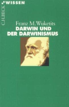 Charles Darwin und der Darwinismus - Wuketits, Franz M.