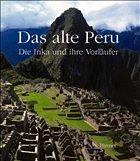 CLAUDIO CAVATRUNCI FABIO BOURBON MARIA LONGHENA GIUSEPPE OREFICI - Das alte Peru. Die Inka und ihre Vorläufer