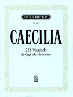Caecilia, 253 Choralvorspiele für Orgel