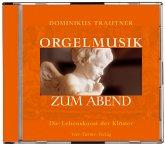 Orgelmusik zum Abend, 1 Audio-CD