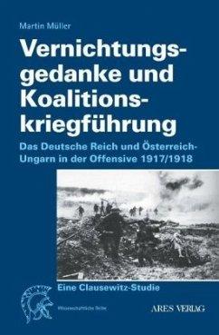 Vernichtungsgedanke und Koalitionskriegführung - Müller, Martin