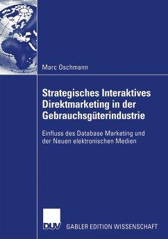 Strategisches Interaktives Direktmarketing in der Gebrauchsgüterindustrie - Oschmann, Marc