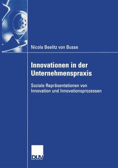Innovationen in der Unternehmenspraxis - Beelitz von Busse, Nicola