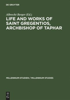 Life and Works of Saint Gregentios, Archbishop of Taphar - Berger, Albrecht (ed.)