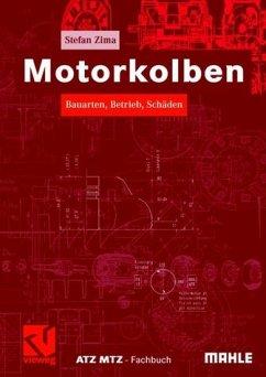STEFAN ZIMA - Motorkolben: Bauarten, Betrieb, Schäden