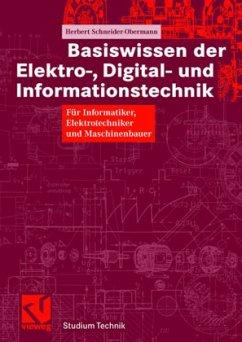 Basiswissen der Elektro-, Digital- und Informationstechnik - Schneider-Obermann, Herbert