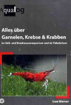 Alles über Garnelen, Krebse, Krabben im Süß- und Brackwasseraquarium und im Paludarium - Werner, Uwe