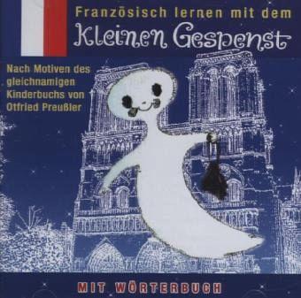 Kleine Gespenst, Französisch lernen mit dem kleinen Gespenst, 1 Audio-CD - Preußler, Otfried