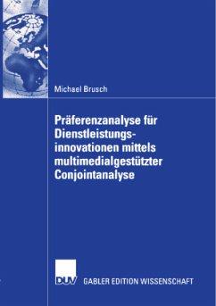 Präferenzanalyse für Dienstleistungsinnovationen mittels multimedialgestützer Conjointanalyse