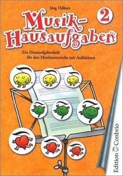 Musik-Hausaufgaben, Band 2 - Hilbert, Jörg