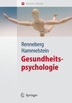 Gesundheitspsychologie - Renneberg, Babette / Hammelstein, Philipp (Hgg.)