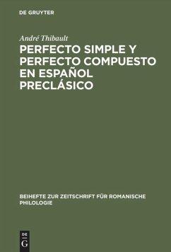 Perfecto simple y perfecto compuesto en español preclásico