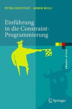 Einführung in die Constraint-Programmierung - Hofstedt, Petra;Wolf, Armin