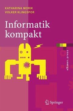 Informatik kompakt - Morik, Katharina; Klingspor, Volker