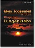 Mein Todesurteil - Diagnose Lungenkrebs