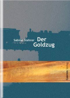Der Goldzug - Stehrer, Sabine