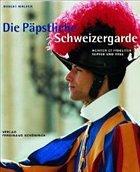 Die Päpstliche Schweizergarde - Walpen, Robert