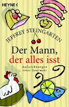 Der Mann, der alles isst - Steingarten, Jeffrey