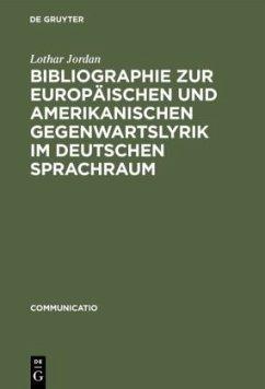Bibliographie zur europäischen und amerikanischen Gegenwartslyrik im deutschen Sprachraum
