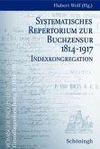 Systematisches Repertorium zur Buchzensur 1814-1917. Indexkongregation