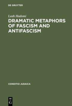 Dramatic Metaphors of Fascism and Antifascism