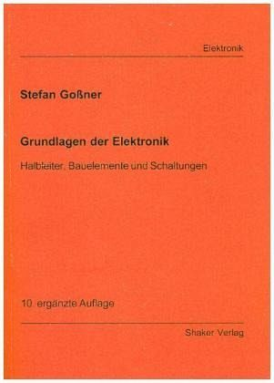 Grundlagen der Elektronik - Goßner, Stefan