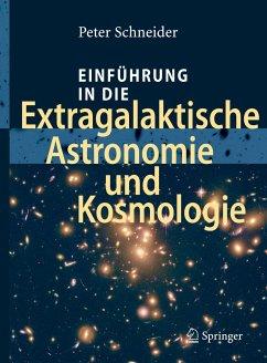 Einführung in die Extragalaktische Astronomie und Kosmologie - Schneider, Peter