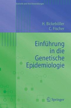 Einführung in die Genetische Epidemiologie - Bickeböller, Heike;Fischer, Christine