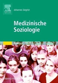Medizinische Soziologie - Siegrist, J. (Hrsg.)