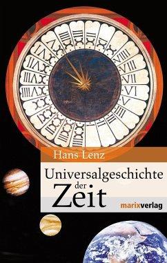 Universalgeschichte der Zeit - Lenz, Hans