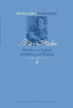 Schriften zu Jugend, Erziehung und Bildung - Buber, Martin;Buber, Martin Buber, Martin;Buber, Martin