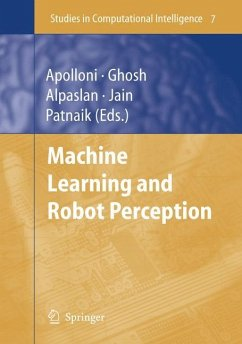 Machine Learning and Robot Perception - Apolloni, Bruno / Ghosh, Ashish / Alpaslan, Ferda / Jain, Lakhmi C. / Patnaik, Srikanta (eds.)