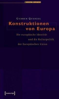 Konstruktionen von Europa - Quenzel, Gudrun