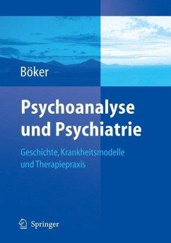 Psychoanalyse und Psychiatrie - Böker, Heinz (Hrsg.)
